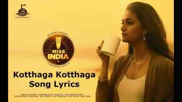 Kotthaga Kotthaga Song Lyrics In Telugu Keerthy Suresh Miss India