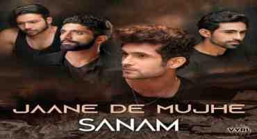 Jaane De Mujhe Song Lyrics From Universally Sanam In Hindi