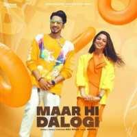 Maar Hi Dalogi Song Lyrics From Asli Gold In Hindi